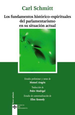 FUNDAMENTOS HISTORICOS ESPIRITUALES DEL PARLAMENTARISMO EN SU SITUACION ACTUAL, LOS