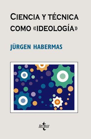 CIENCIA Y TECNICA COMO IDEOLOGIA / 6 ED.