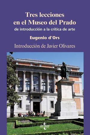 TRES LECCIONES EN EL MUSEO DEL PRADO. DE INTRODUCCION A LA CRITICA DEL ARTE