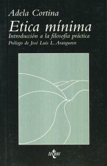 ETICA MINIMA. INTRODUCCION A LA FILOSOFIA PRACTICA / 15 ED.