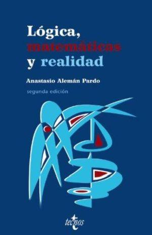 LOGICA MATEMATICA Y REALIDAD / 2 ED.