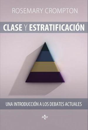 CLASE Y ESTRATIFICACION. UNA INTRODUCCION A LOS DEBATES ACTUALES