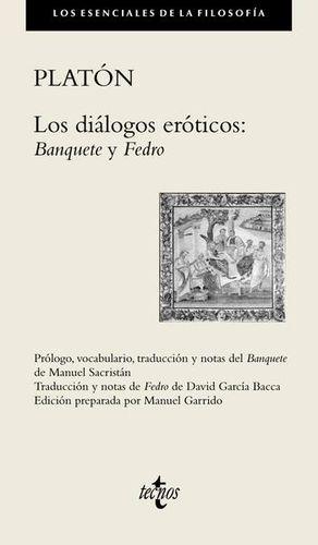 DIALOGOS EROTICOS, LOS. BANQUETE Y FEDRO