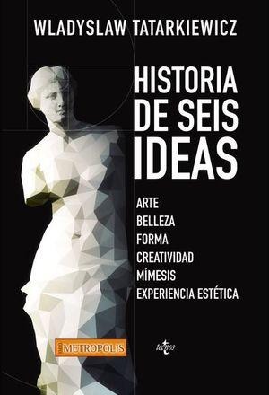 HISTORIA DE SEIS IDEAS / 8 ED.