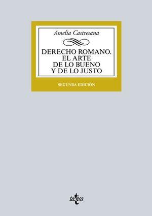DERECHO ROMANO. EL ARTE DE LO BUENO Y DE LO JUSTO