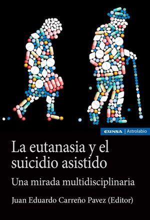 La eutanasia y el suicidio asistido. Una mirada multidisciplinaria