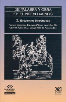 DE PALABRA Y OBRA EN EL NUEVO MUNDO / VOL. 2 / ENCUENTROS INTERETNICOS