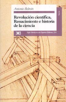 REVOLUCION CIENTIFICA RENACIMIENTO E HISTORIA DE LA CIENCIA