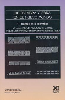 DE PALABRA Y OBRA EN EL NUEVO MUNDO / VOL. 4 / TRAMAS DE LA IDENTIDAD