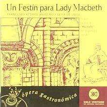 UN FESTIN PARA LADY MACBETH. SEGUN LA OPERA MACBETH DE GIUSEPE VERDI