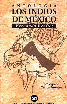ANTOLOGIA LOS INDIOS DE MEXICO