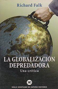 GLOBALIZACION DEPREDADORA UN ACRITICA, LA