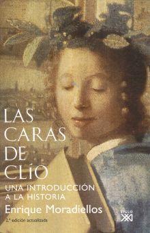 CARAS DE CLIO, LAS. UNA INTRODUCCION A LA HISTORIA / 2 ED.