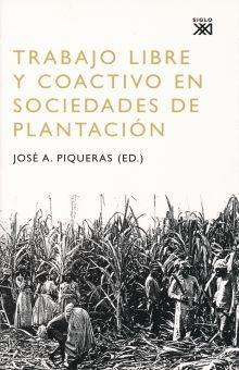 TRABAJO LIBRE Y COACTIVO EN SOCIEDADES DE PLANTACION