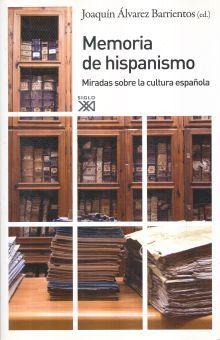 MEMORIA DE HISPANISMO. MIRADAS SOBRE LA CULTURA ESPAÑOLA