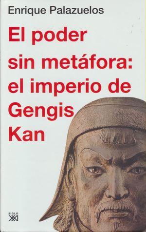 PODER SIN METAFORA, EL. EL IMPERIO DE GENGIS KAN / PD.
