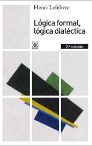 LOGICA FORMAL LOGICA DIALECTICA / 2 ED.