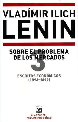 ESCRITOS ECONOMICOS (1893 - 1899) / VOL. 3. SOBRE EL PROBLEMA DE LOS MERCADOS