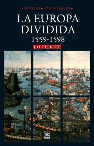 EUROPA DIVIDIDA, LA. 1559-1598