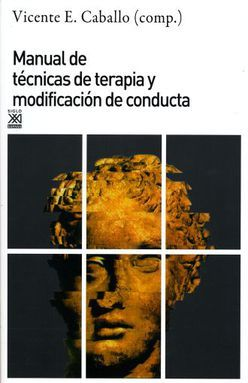 MANUAL DE TECNICA DE TERAPIA Y MODIFICACION DE CONDUCTA / 6 ED.