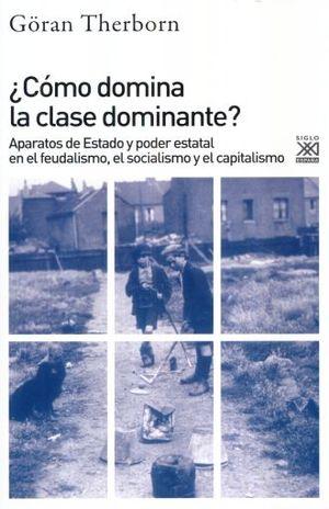COMO DOMINA LA CLASE DOMINANTE. APARATOS DE ESTADO Y PODER ESTATAL EN EL FEUDALISMO EL SOCIALISMO Y EL CAPITALISMO
