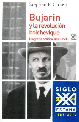 BUJARIN Y LA  REVOLUCION BOLCHEVIQUE. BIOGRAFIA POLITICA 1888-1938