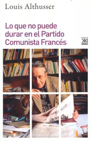 QUE NO PUEDE DURAR EN EL PARTIDO COMUNISTA FRANCES, LO