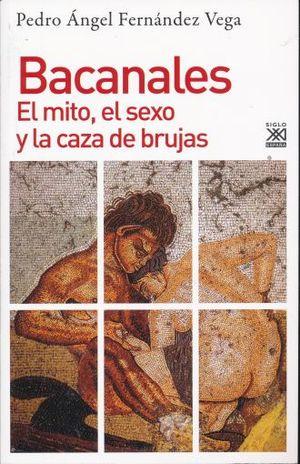 BACANALES. EL MITO EL SEXO Y LA CAZA DE BRUJAS