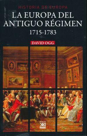 EUROPA DEL ANTIGUO REGIMEN 1715 - 1783, LA / HISTORIA DE EUROPA