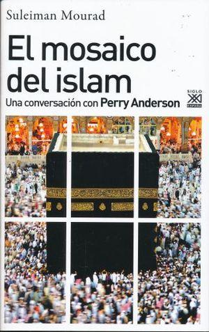 MOSAICO DEL ISLAM, EL. UNA CONVERSACION CON PERRY ANDERSON