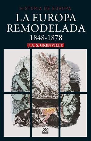 EUROPA REMODELADA, LA. 1848-1878