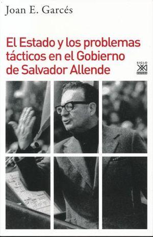 ESTADO Y LOS PROBLEMAS TACTICOS EN EL GOBIERNO DE SALVADOR ALLENDE, EL