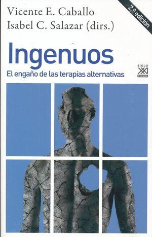 INGENUOS. EL ENGAÑO DE LAS TERAPIAS ALTERNATIVAS  / 2 ED.