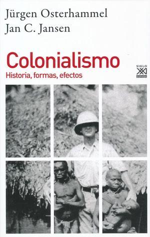 COLONIALISMO. HISTORIA FORMAS EFECTOS
