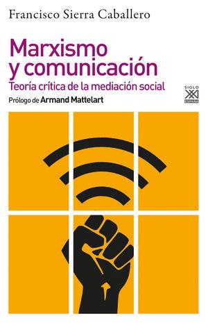 Marxismo y comunicación. Teoría crítica de la mediación social