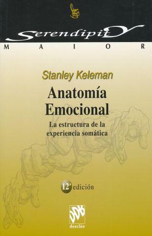 ANATOMIA EMOCIONAL LA ESTRUCTURA DE LA EXPERIENCIA SOMATICA / 12 ED.