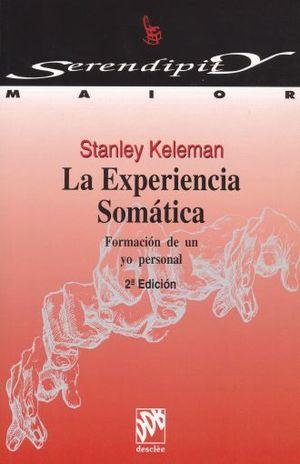 EXPERIENCIA SOMATICA, LA. FORMACION DE UN YO PERSONAL / 2 ED.