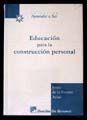 EDUCACION PARA LA CONSTRUCCION PERSONAL COLECCION APRENDER A SER