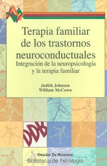 TERAPIA FAMILIAR DE LOS TRASTORNOS NEUROCONDUCTUALES. INTEGRACION DE LA NEUROPSICOLOGIA Y LA TERAPIA FAMILIAR