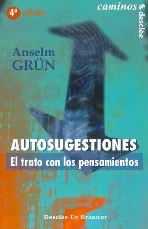 AUTOGESTIONES. EL TRATO CON LOS PENSAMIENTOS / 4 ED.