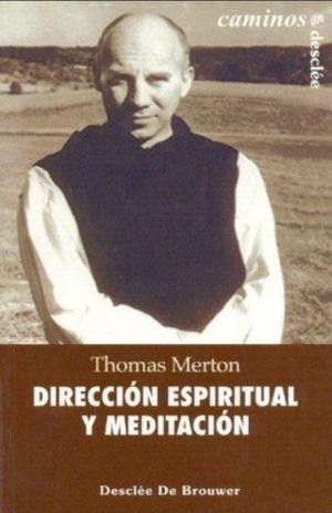 DIRECCION ESPIRITUAL Y MEDITACION / 3 ED.