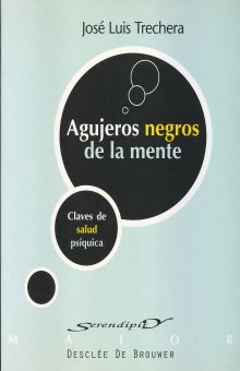 AGUJEROS NEGROS DE LA MENTE. CLAVES DE SALUD PSIQUICA
