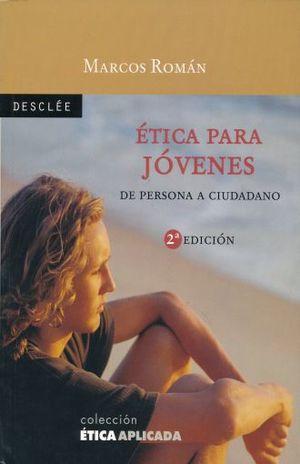 ETICA PARA JOVENES. DE PERSONA A CIUDADANO / 2 ED.