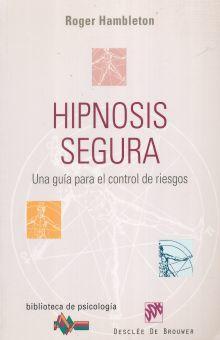 HIPNOSIS SEGURA. UNA GUIA PARA EL CONTROL DE RIESGOS