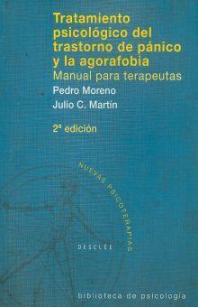 TRATAMIENTO PSICOLOGICO DEL TRASTORNO DE PANICO Y LA AGORAFOBIA. MANUAL PARA TERAPEUTAS / 2 ED.