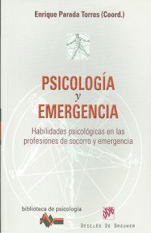 PSICOLOGIA Y EMERGENCIA. HABILIDADES PISCOLOGICAS EN LAS PROFESIONES DE SOCORRO Y EMERGENCIA
