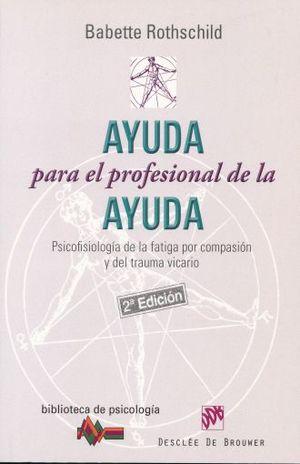 AYUDA PARA EL PROFESIONAL DE LA AYUDA / 2 ED.