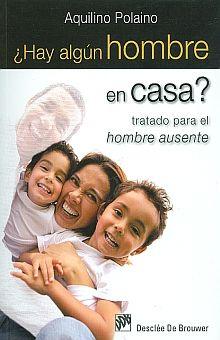 HAY ALGUN HOMBRE EN CASA. TRATADO PARA EL HOMBRE AUSENTE