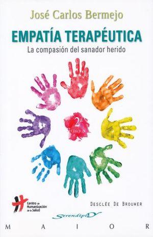 EMPATIA TERAPEUTICA. LA COMPASION DEL SANADOR HERIDO / 2 ED.