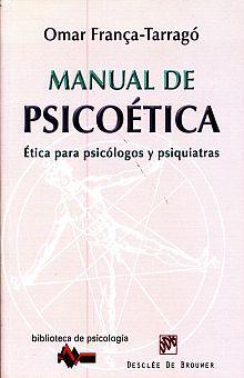 MANUAL PARA SICOETICA. ETICA PARA PSICOLOGOS Y PSIQUIATRAS